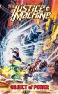 Justice Machine: Object of Power Vol.1 # GN