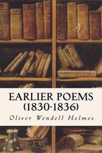 Earlier Poems (1830-1836)