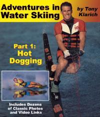 Adventures in Water Skiing: Part 1, Hot Dogging