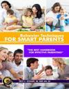 Behavior Techniques for Smart Parents Prem. Edition