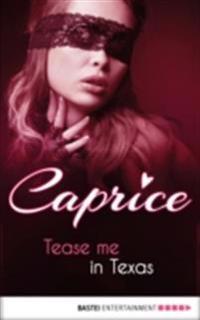 Tease me in Texas - Caprice