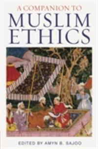 Companion to Muslim Ethics, A