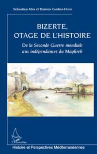 Bizerte, otage de l'histoire -de la sec