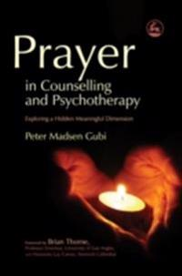 Prayer in Counselling and Psychotherapy