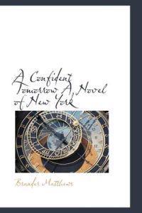 A Confident Tomorrow a Novel of New York