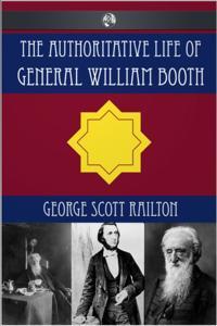 Authoritative Life of General William Booth