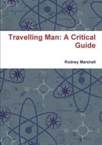Travelling Man: A Critical Guide