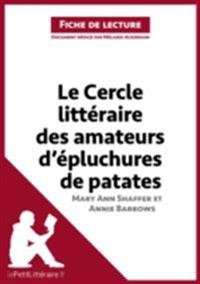 Le Cercle litteraire des amateurs d'epluchures de patates de Mary Ann Shaffer et Annie Barrows (Analyse de l'oeuvre)