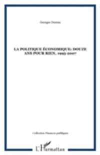 La politique economique: douze ans pour rien, 1995-2007