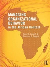 Managing Organizational Behavior in the African Context
