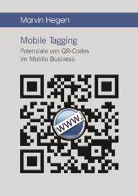 Mobile Tagging: Potenziale von QR-Codes im Mobile Business