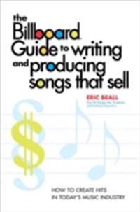 Billboard Guide to Writing and Producing Songs that Sell