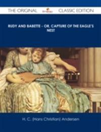 Rudy and Babette - Or, Capture of The Eagle's Nest - The Original Classic Edition