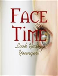 Face Time - Look Years Younger!