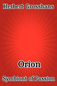 Orion, Symbiont of Passion