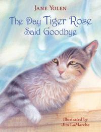 Day Tiger Rose Said Goodbye