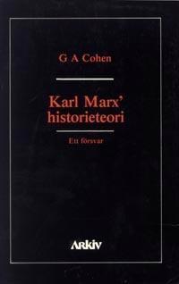 Karl Marx' historieteori : ett försvar