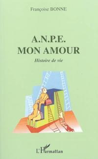 A.n.p.e. mon amour histoire devie