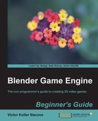 Blender Game Engine Beginner's Guide