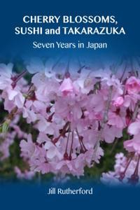 Cherry Blossoms, Sushi and Takarazuka