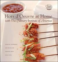 Hors D'oeuvre at Home With the Culinary Institute of America