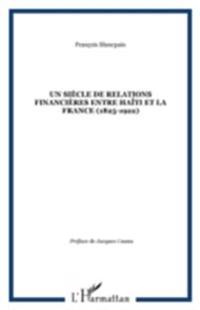Un siecle de relations financieres entre