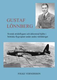 Gustaf Lönnberg : svensk stridsflygare och dekorerad hjälte under andra världskriget