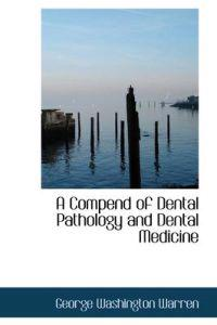 A Compend of Dental Pathology and Dental Medicine