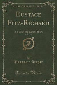 Eustace Fitz-Richard, Vol. 4 of 4