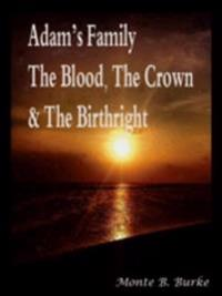 Adam's Family, The Blood, The Crown & The Birthright