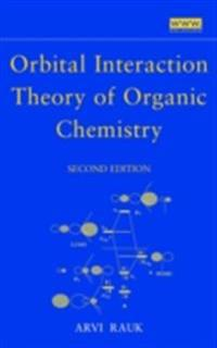Orbital Interaction Theory of Organic Chemistry