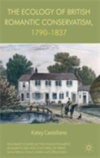 Ecology of British Romantic Conservatism, 1790-1837