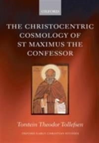 Christocentric Cosmology of St Maximus the Confessor