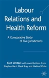 Labour Relations and Health Reform