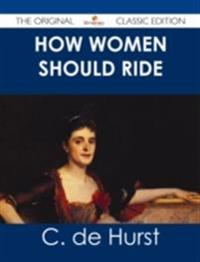 How Women Should Ride - The Original Classic Edition