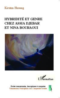 Hybridite et genre chez Assia Djebar et Nina Bouraoui