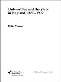 Universities and the State in England, 1850-1939