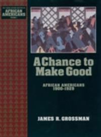 Chance to Make Good: African Americans 1900-1929