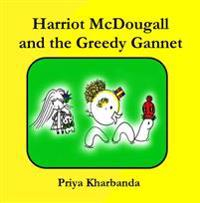Harriot McDougall and the Greedy Gannet
