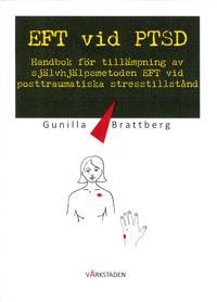 EFT vid PTSD : handbok för tillämpning av självhjälpsmetoden EFT vid posttraumatiska stresstillstånd