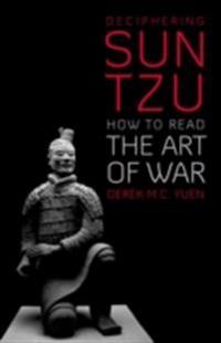 Deciphering Sun Tzu: How to Read The Art of War