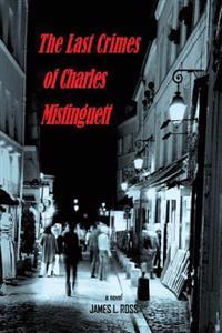 The Last Crimes of Charles Mistinguett