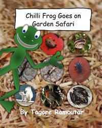 Chilli Frog Goes on Garden Safari