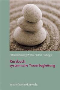 Kursbuch Systemische Trauerbegleitung