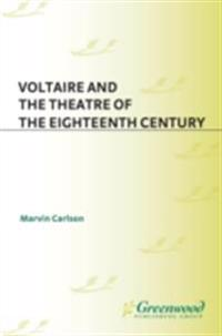 Voltaire and the Theatre of the Eighteenth Century