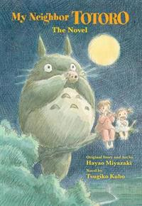 My Neighbor Totoro: A Novel