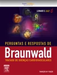Perguntas e Respostas Braunwald Tratado Doencas Cardiovasculares