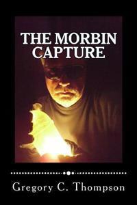 The Morbin Capture: The Morbin Capture