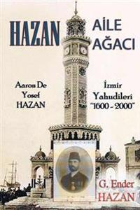 """Hazan Aile Agaci: """"Aaron De Yosef Hazan - Izmir Yahudileri (1600 - 2000)"""""""