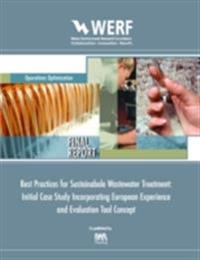 Best Practices for Sustainable Wastewater Treatment: Initial Case Study Incorporating European Experience and Evaluation Tool Concept